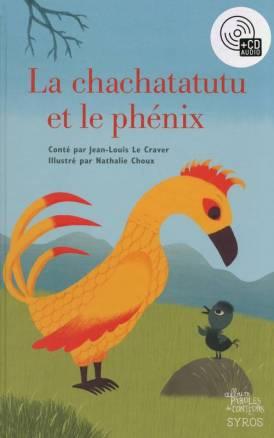 la-chachatatutu-et-le-phenix